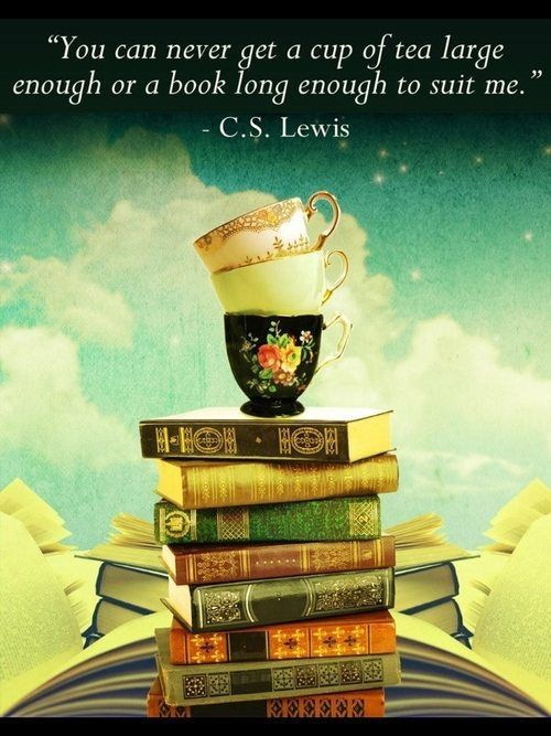 cup of tea or a book to suit c.s. lewis quote